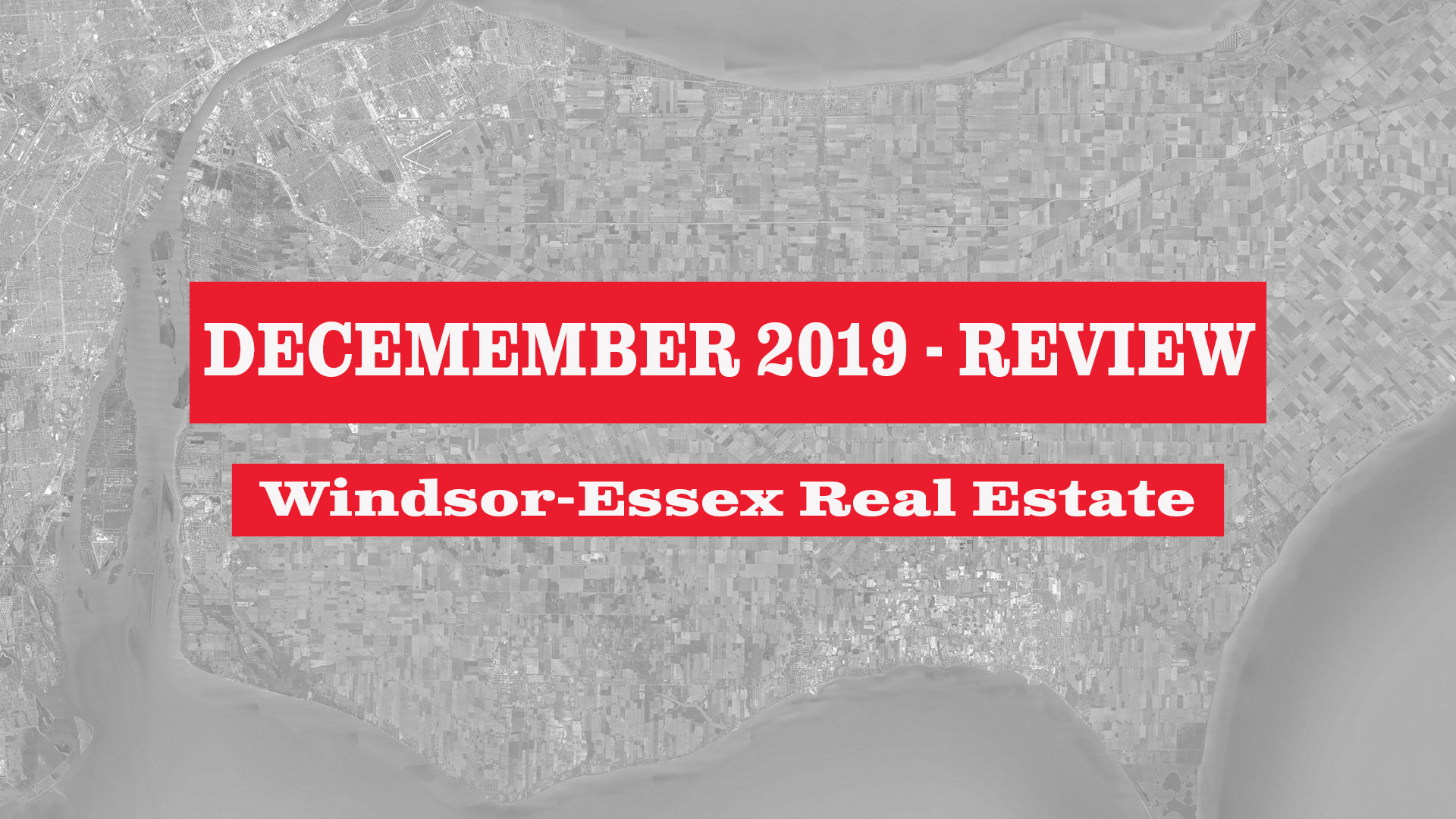 Windsor-Essex County Real Estate Market Statistics - December 2019