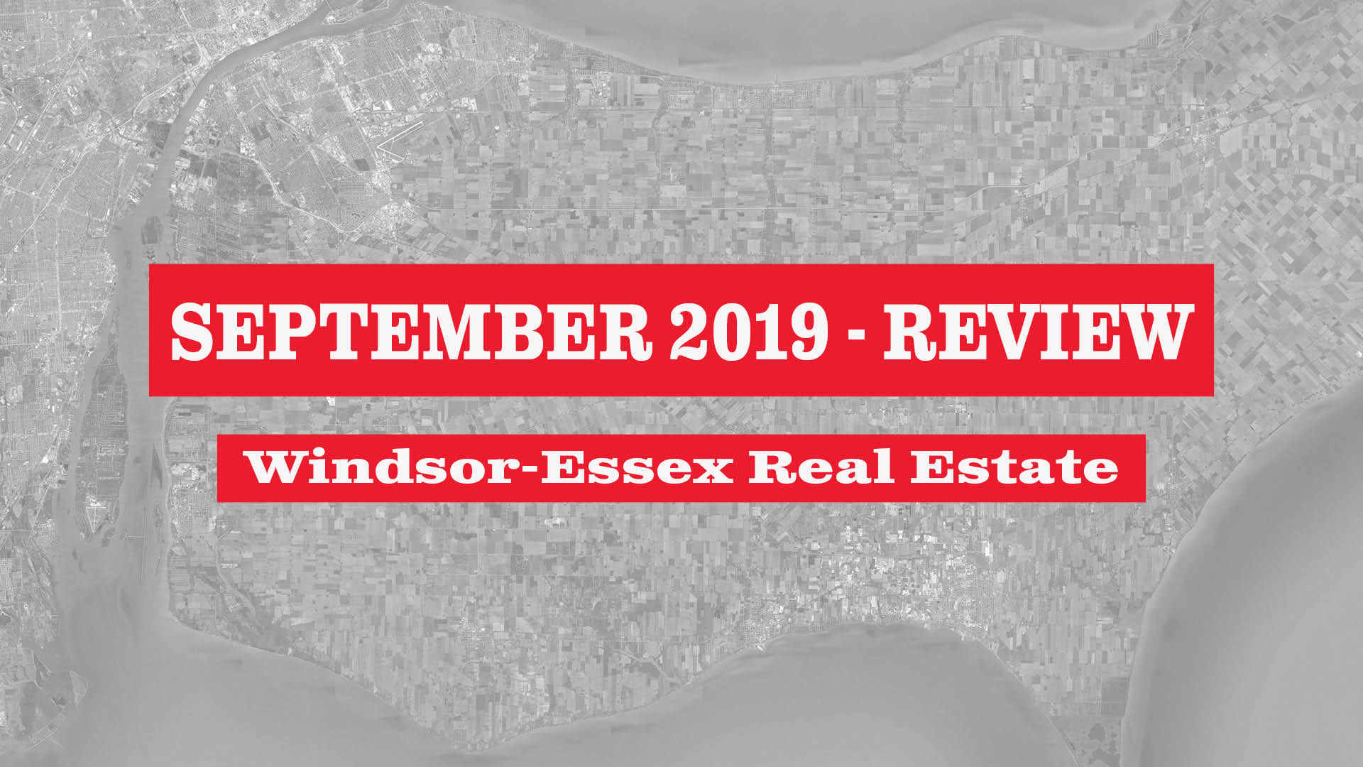 Windsor-Essex County Real Estate Market Statistics - September 2019